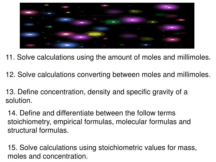 11. Solve calculations using the amount of moles and