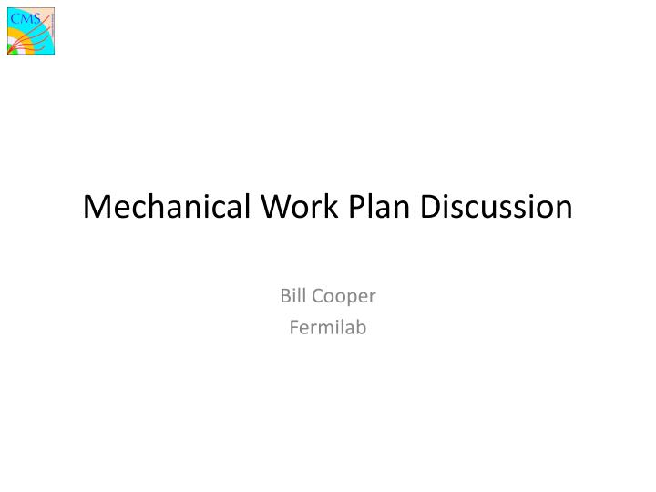 Mechanical work plan discussion