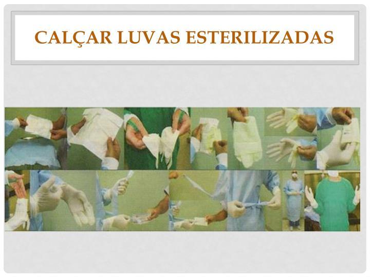 Calçar luvas esterilizadas