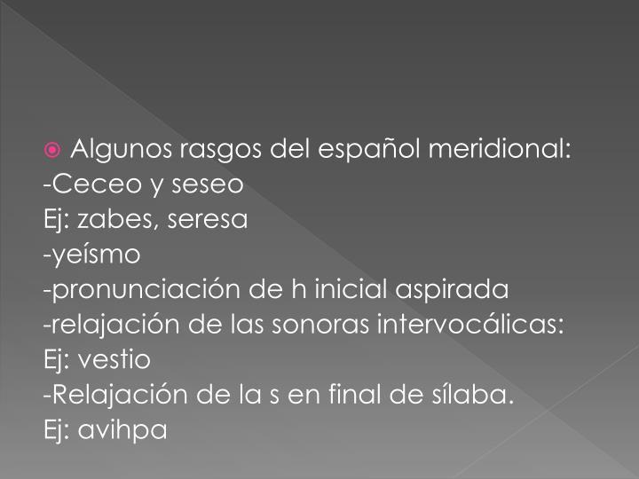 Algunos rasgos del español meridional: