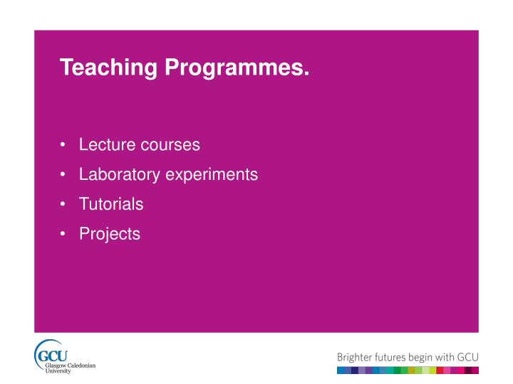 Teaching Programmes.