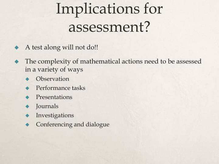 Implications for assessment?