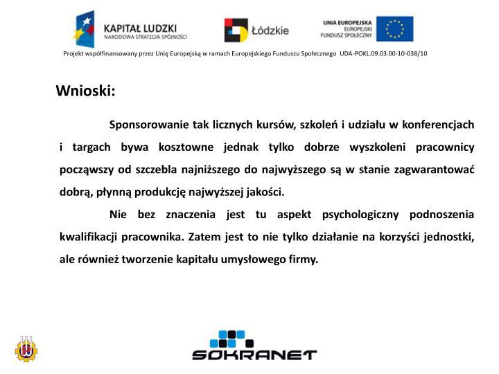 Projekt współfinansowany przez Unię Europejską w ramach Europejskiego Funduszu Społecznego  UDA-POKL.09.03.00-10-038/10