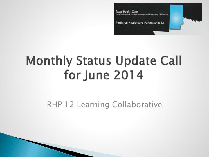 Monthly Status Update Call for June 2014