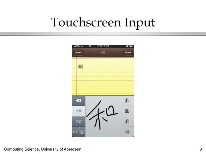 Touchscreen Input
