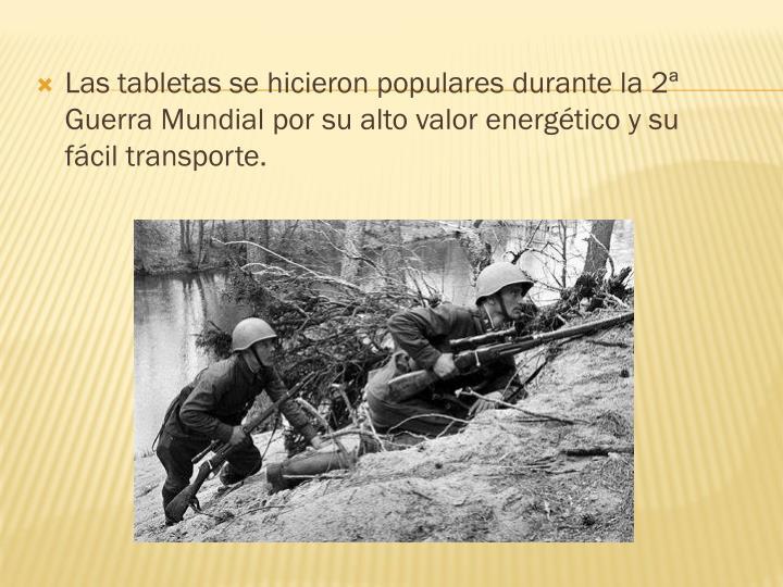 Las tabletas se hicieron populares durante la 2ª Guerra Mundial por su alto valor energético y su fácil transporte.