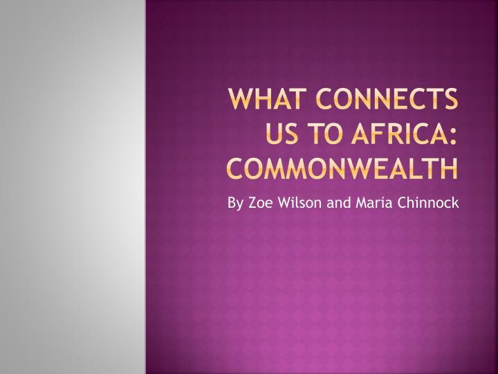 What connects us to africa commonwealth