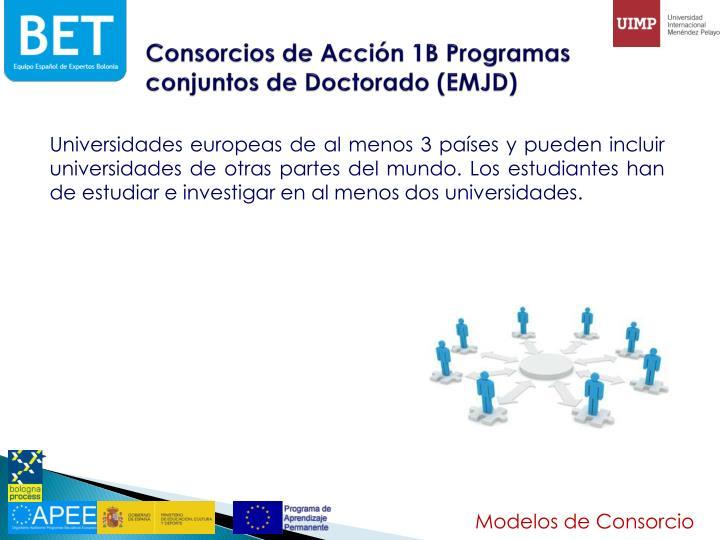 Consorcios de Acción 1B Programas conjuntos de Doctorado (EMJD)