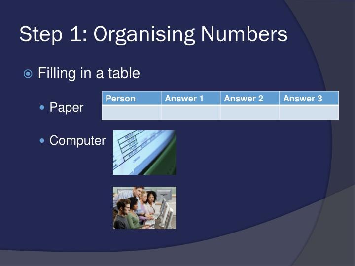 Step 1: Organising Numbers