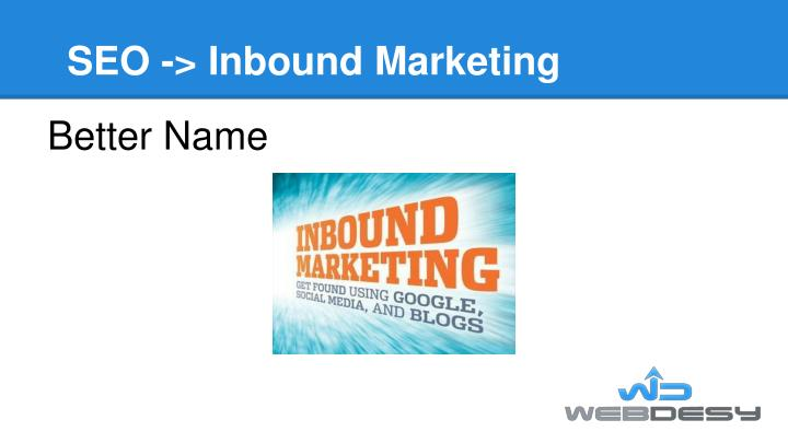 SEO -> Inbound Marketing