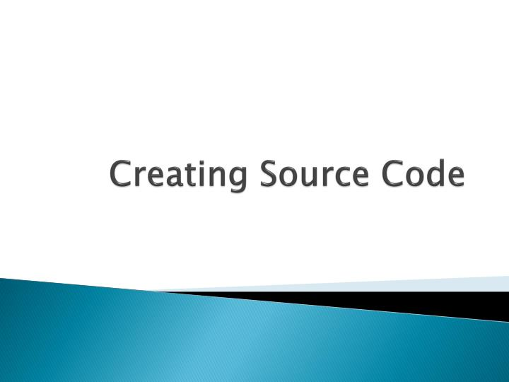 Creating Source Code