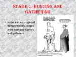 stage 1 hunting and gathering