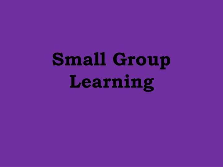 Small Group Learning