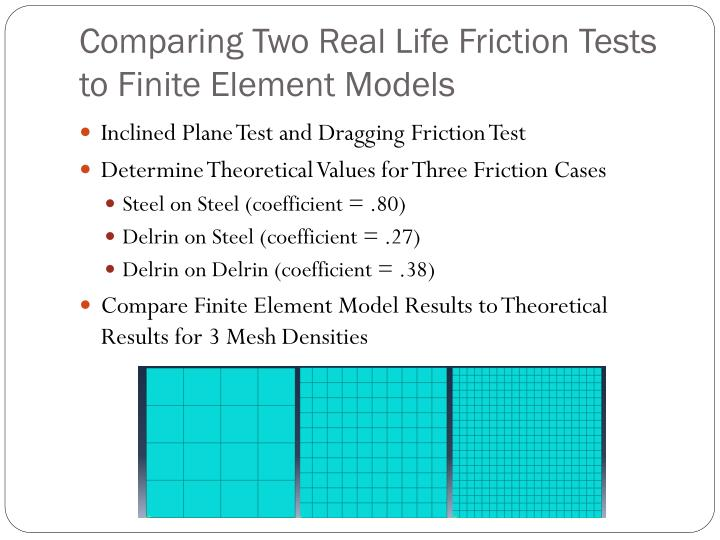Comparing Two Real Life Friction Tests to Finite Element Models