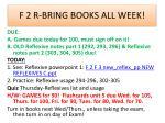 f 2 r bring books all week