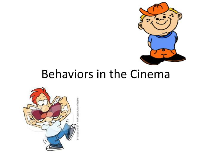 Behaviors in the Cinema