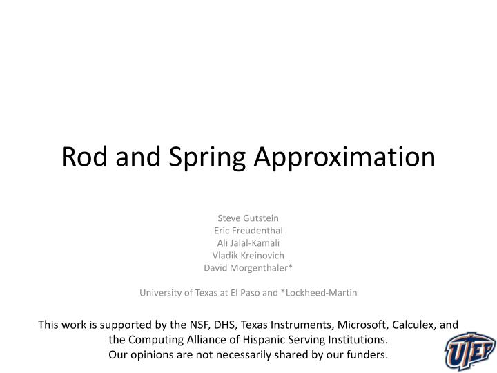 Rod and spring approximation