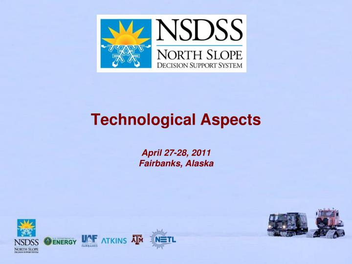 Technological aspects april 27 28 2011 fairbanks alaska