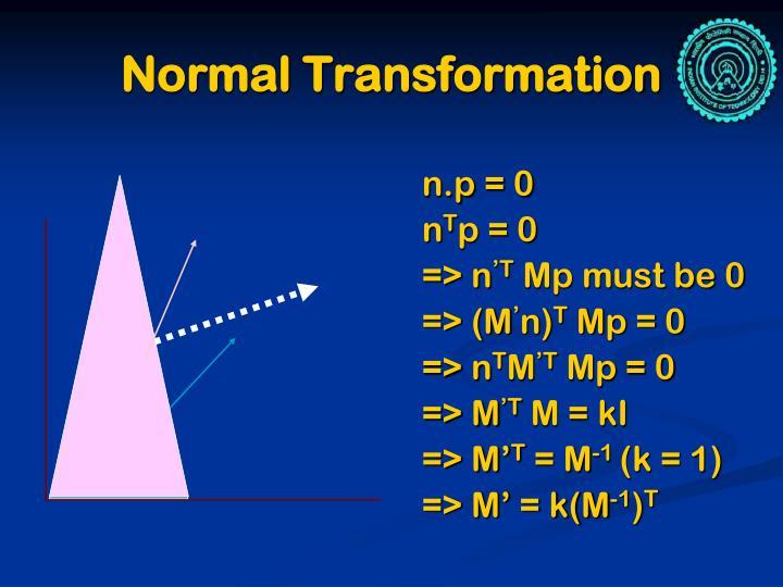 Normal Transformation