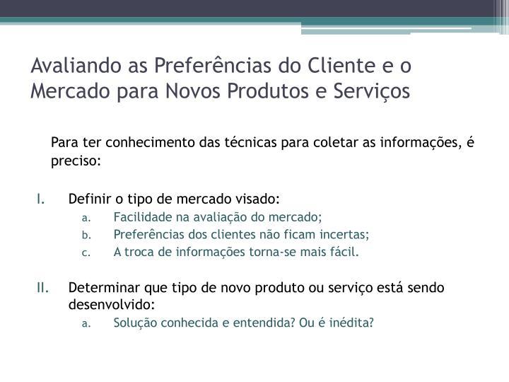 Avaliando as Preferências do Cliente e o Mercado para Novos Produtos e Serviços