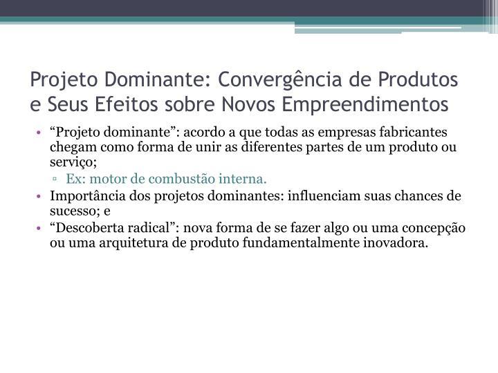Projeto Dominante: Convergência de Produtos e Seus Efeitos sobre Novos Empreendimentos