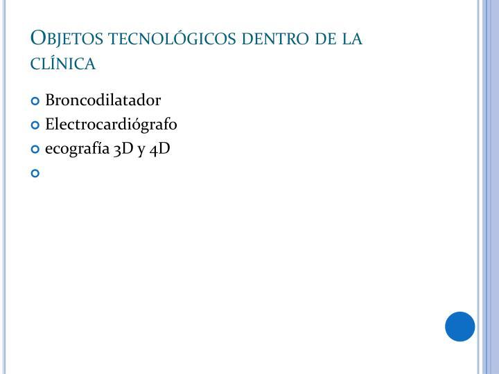 Objetos tecnológicos dentro de la clínica