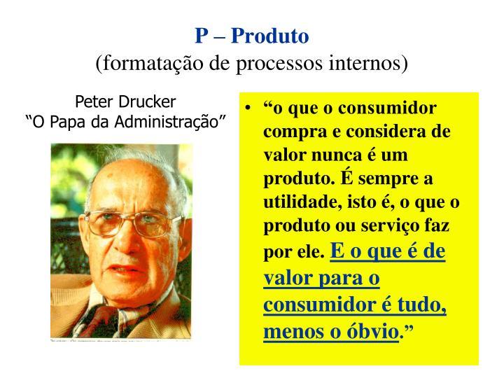 P – Produto