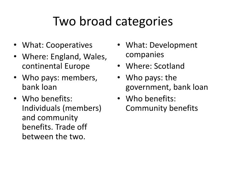 Two broad categories