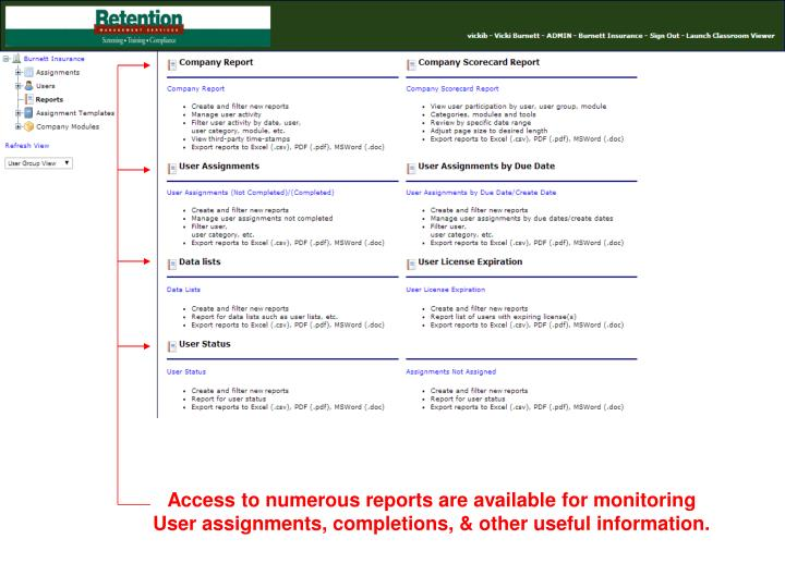 Access to numerous reports are available for monitoring User assignments, completions, & other useful information.