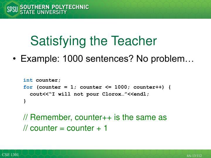 Satisfying the Teacher