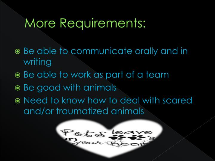 More Requirements: