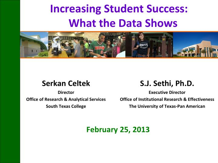 Increasing Student Success:                     What the Data Shows