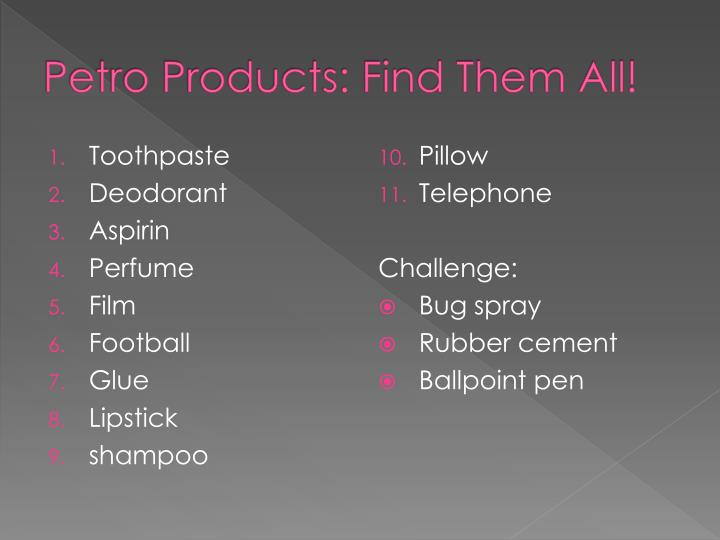 Petro Products: Find Them All!