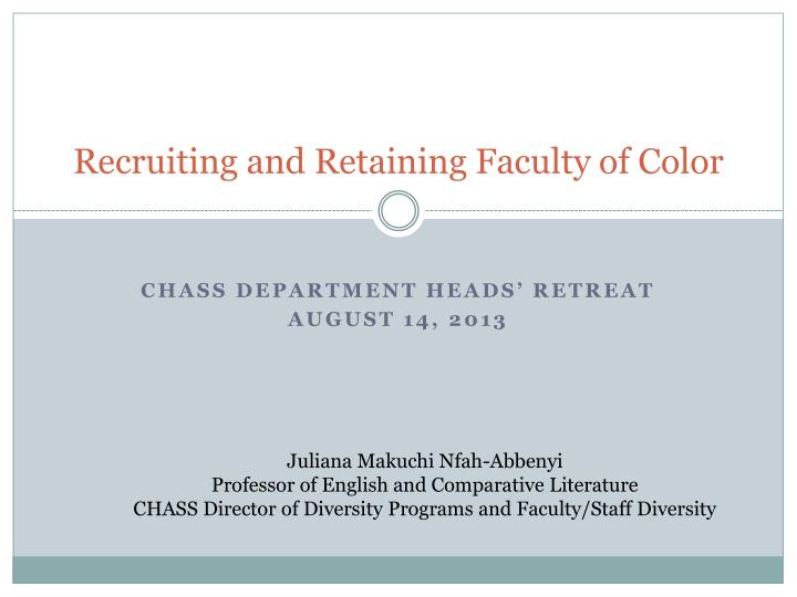 Recruiting and retaining faculty of color