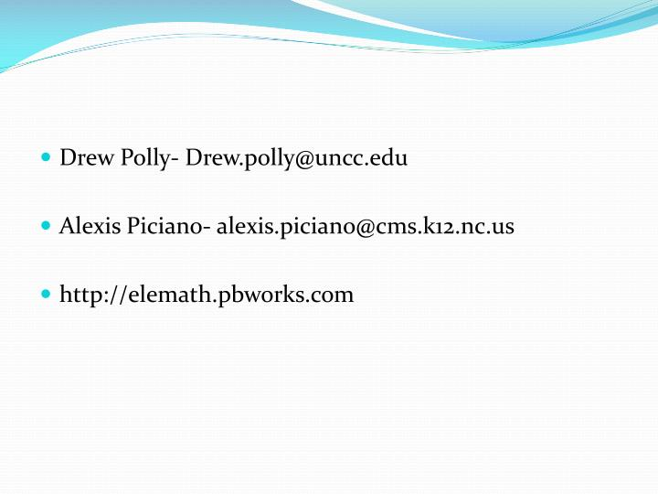 Drew Polly- Drew.polly@uncc.edu