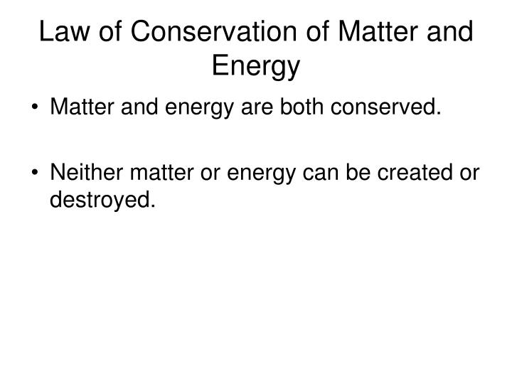 Law of Conservation of Matter and Energy
