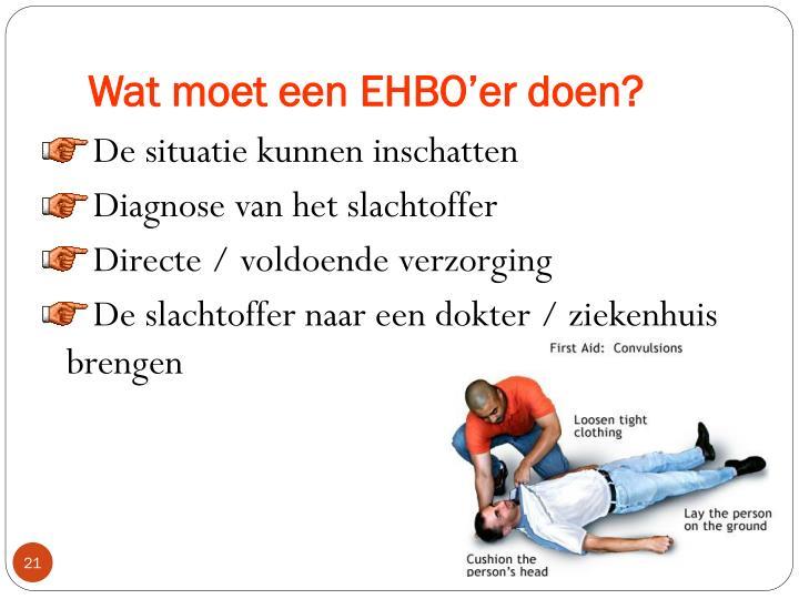 Wat moet een EHBO'er doen?