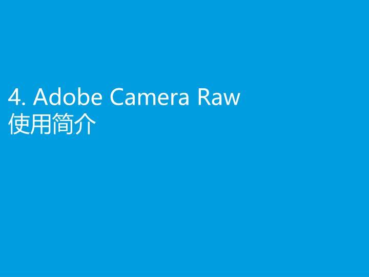 4. Adobe Camera Raw