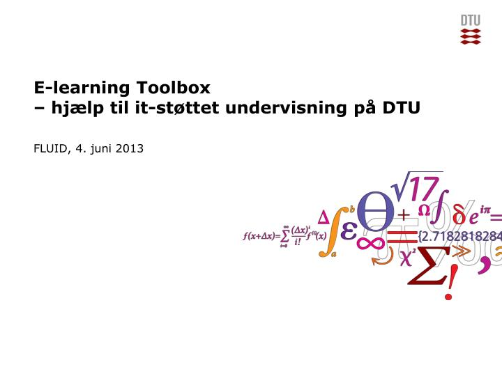 E learning toolbox hj lp til it st ttet undervisning p dtu