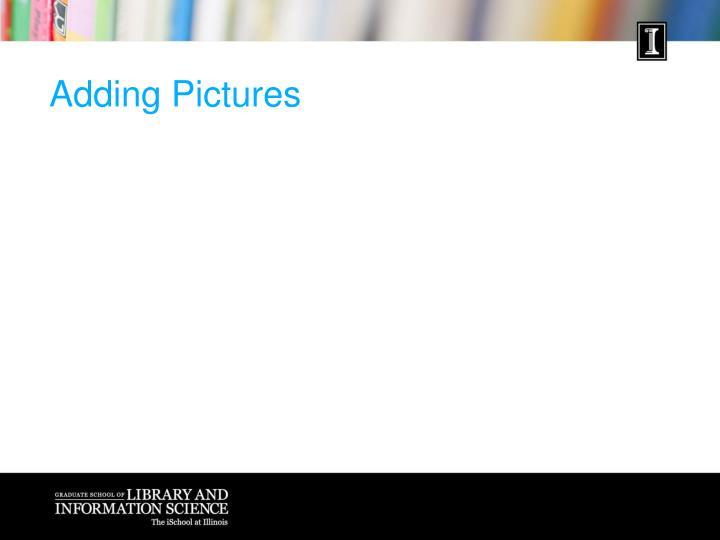 Adding Pictures