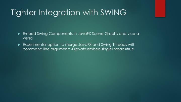 Tighter Integration with SWING