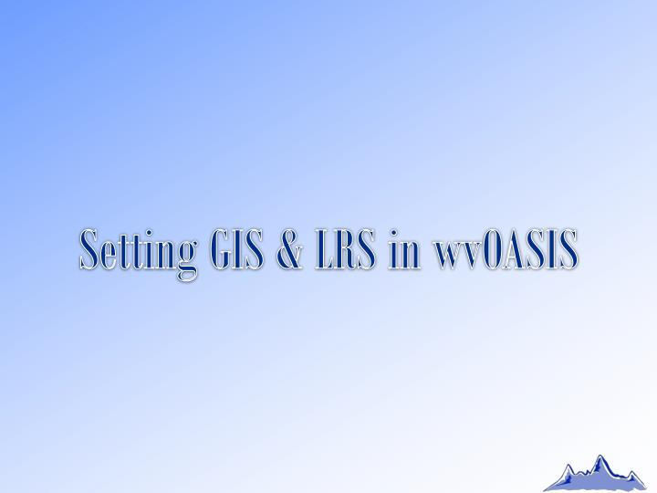 Setting GIS & LRS in