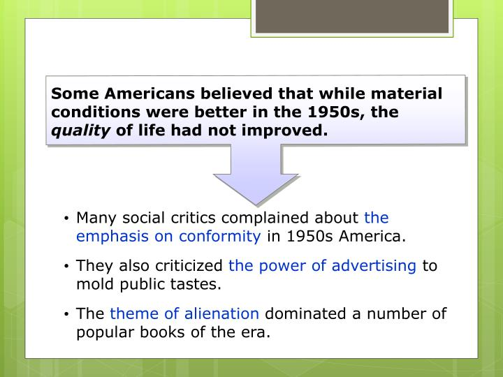 Some Americans believed that while material conditions were better in the 1950s, the