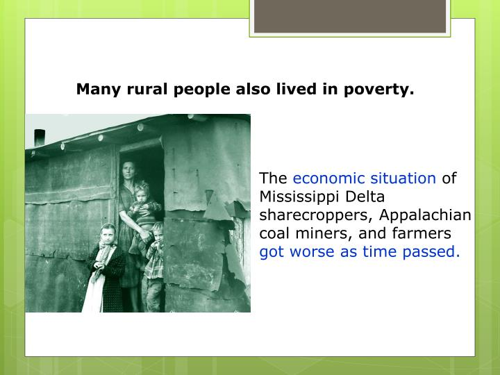 Many rural people also lived in poverty.