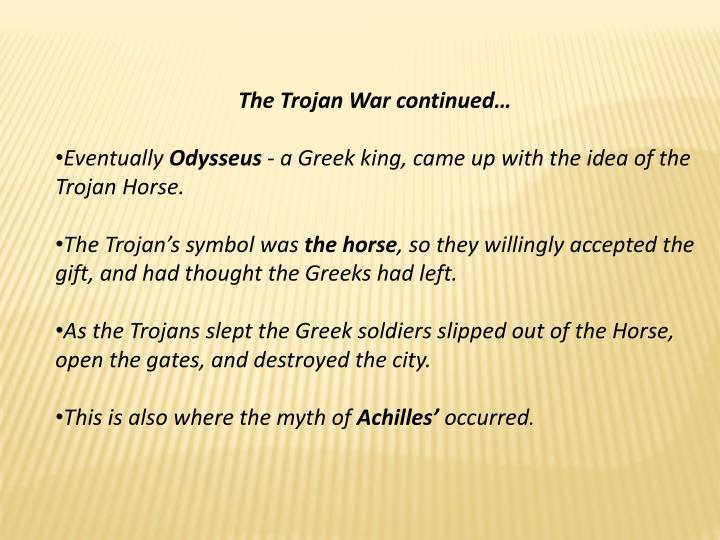 The Trojan War continued…