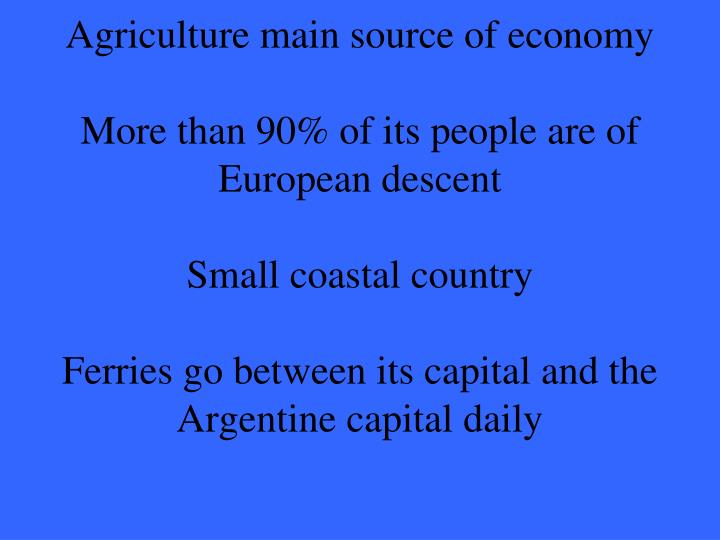 Agriculture main source of economy