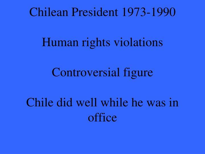 Chilean President 1973-1990