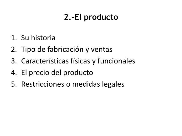 2.-El producto