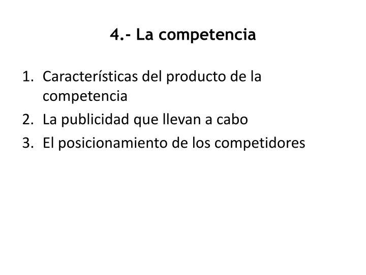 4.- La competencia