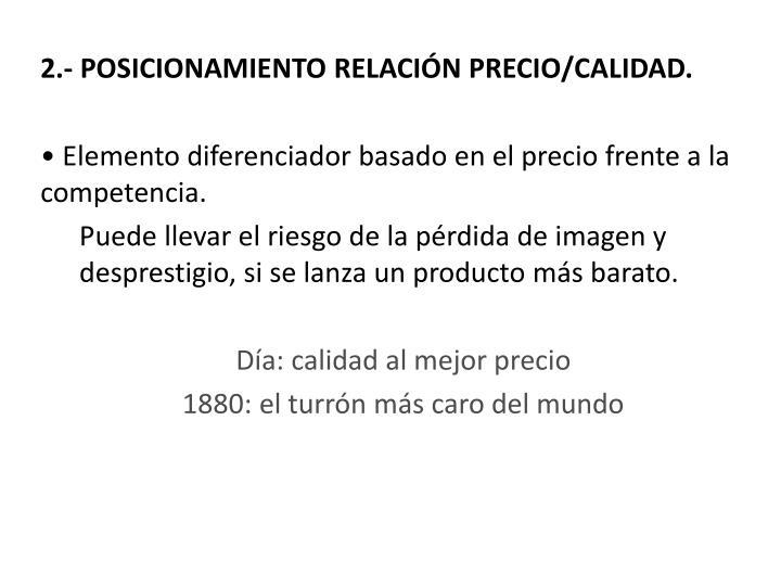 2.- POSICIONAMIENTO RELACIÓN PRECIO/CALIDAD.